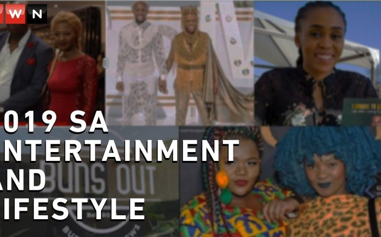 South African Entertainment and Lifestyle news Wrap 2019