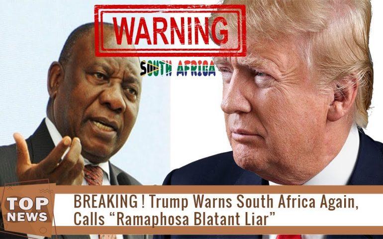 BREAKING! Trump Warns South Africa Again and Calls Ramaphosa Blatant Liar