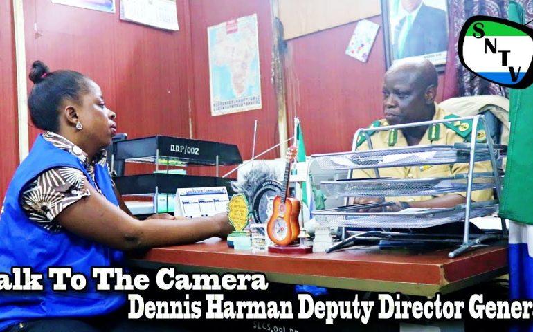Talk To The Camera – Dennis Harman Deputy Director General – Sierra Leone