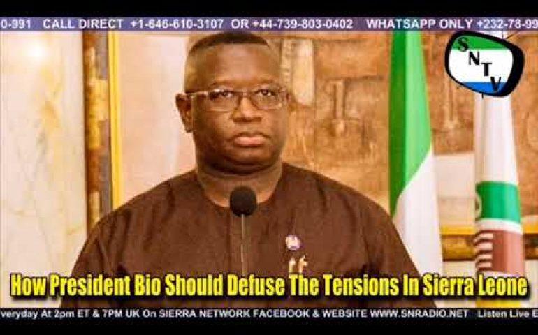 How President Bio Should Defuse The Tensions In Sierra Leone – Sierra Network