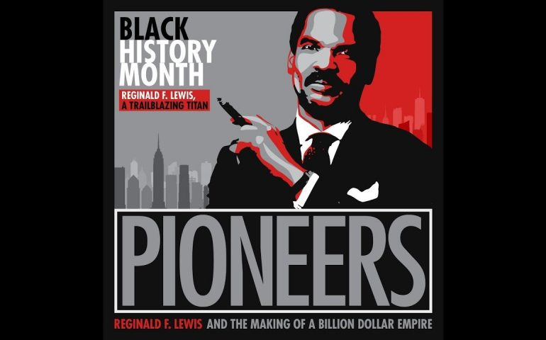 Reginald F. Lewis and the Making of a Black Billion Dollar Empire